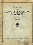 image ../../../../comptype/monotype/literature/technical/link-to-lanston-monotype-parts-price-list-monotype-casting-machine-and-type-and-rule-caster-4ed-1930-sf0.jpg
